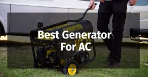 Best Generator For AC