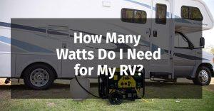 How Many Watts Do I Need for My RV